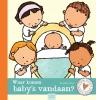 Pauline  Oud,Waar komen baby`s vandaan?
