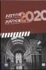 <b>Florian  Cova, Tom  Daems, Koen  Geens, Eef  Goedseels, Jean-Paul  Janssens, Jan  Mattijs, Christophe  Mincke, Carla  Nagels, Sonja  Snacken, Tom van der Beken</b>,Justitie 2020. Straffen: waarom? hoe?Justice 2020. Punir: pourquoi? Comment?