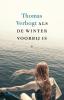 <b>Thomas  Verbogt</b>,Als de winter voorbij is