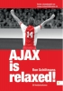 Ron  Schiltmans,Ajax is relaxed