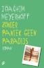 Joachim  Meyerhoff,Zonder paniek geen paradijs