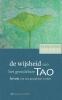 <b>de wijsheid van het grondeloze Tao</b>,leven wat niet gezegd kan worden