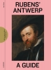 <b>Irene  Smets</b>,Rubens` Antwerp - A Guide