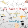 <b>Xavier  Kipjes</b>,Van Dieren en Dingen