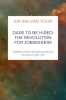 <b>Safira Van Toor</b>,Dare To Be Hired: The revolution for jobseekers