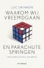 <b>Luc  Swinnen</b>,Waarom wij vreemdgaan en parachutespringen