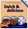 ,<b>Dutch &amp; delicious</b>