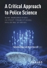 ,A Critical Approach to Police Science