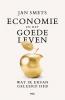 <b>Jan  Smets</b>,Economie en het goede leven