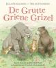 Julia  Donaldson,De Grutte Griene Grizel