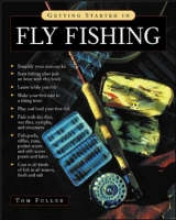 Fuller, Tom Getting Started in Fly Fishing