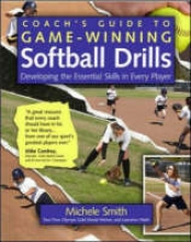 Smith, Michelle,   Hseih, Lawrence Coach`s Guide to Game-Winning Softball Drills