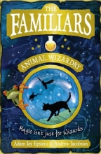 Adam Epstein,   Andrew Jacobson The Familiars: Animal Wizardry