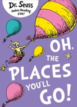 Seuss, Dr Oh, the Places You`ll Go