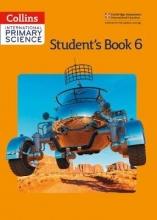 Helen Harden,   Karen Morrison,   Tracey Baxter,   Sunetra Berry International Primary Science Student`s Book 6
