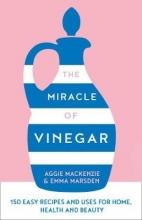Emma Marsden,   Aggie MacKenzie The Miracle of Vinegar