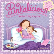 Victoria Kann Pinkalicious: Mother`s Day Surprise