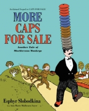 Esphyr Slobodkina More Caps for Sale: Another Tale of Mischievous Monkeys