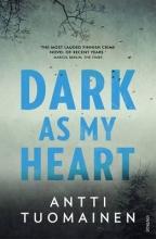 Tuomainen, Antti Dark As My Heart