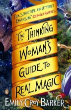 Barker, Emily The Thinking Woman`s Guide to Real Magic