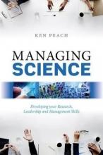 Ken (Professor Emeritus, Professor Emeritus, University of Oxford) Peach Managing Science