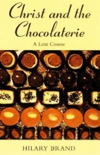 Hilary Brand Christ and the Chocolaterie