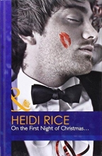 Rice, Heidi On the First Night of Christmas...
