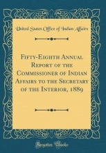 Affairs, United States Office Of Indian Affairs, U: Fifty-Eighth Annual Report of the Commissioner o