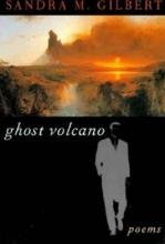 Sandra M. Gilbert Ghost Volcano