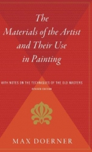 Doerner, Max The Materials of the Artist and Their Use in Painting