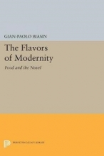 Biasin, Gian-paolo The Flavors of Modernity - Food and the Novel