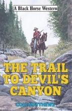 Matthews, Cole Trail to Devil`s Canyon