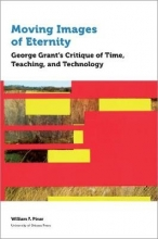 William F. Pinar Moving Images of Eternity