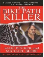 Becker, Maki,   Beebe, Michael The Bike Path Killer