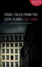 Lang, Luc Cruel Tales from the Thirteenth Floor