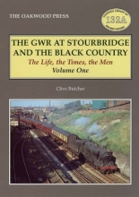 Clive Butcher The GWR at Stourbridge and the Black Country