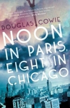 Cowie, Douglas Noon in Paris, Eight in Chicago