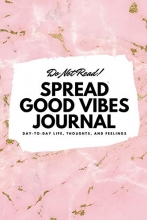 Sheba Blake Do Not Read! Spread Good Vibes Journal