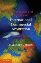Moses, Margaret L. The Principles and Practice of International Commercial Arbitration