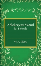 Illsley, W. A. A Shakespeare Manual for Schools