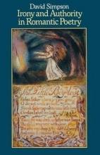 Simpson, David Irony and Authority in Romantic Poetry