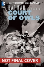 Snyder, Scott Batman Unwrapped Court Of Owls