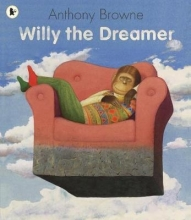 Browne, Anthony Willy the Dreamer