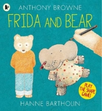 Browne, Anthony Frida and Bear