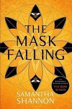 Shannon Samantha Shannon , The Mask Falling