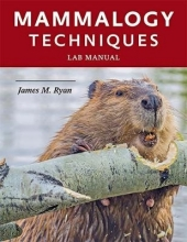 James M. (Hobart & William Smith Colleges) Ryan Mammalogy Techniques Lab Manual