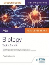 Pauline Lowrie AQA AS/A Level Year 1 Biology Student Guide: Topics 3 and 4
