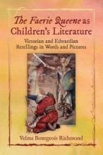 Richmond, Velma Bourgeois The Faerie Queene As Children`s Literature