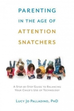 Lucy Jo Palladino Parenting In The Age Of Attention Snatchers