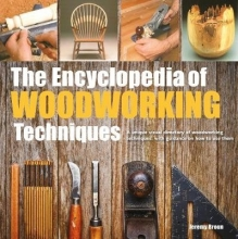 Broun, Jeremy Encyclopedia of Woodworking Techniques